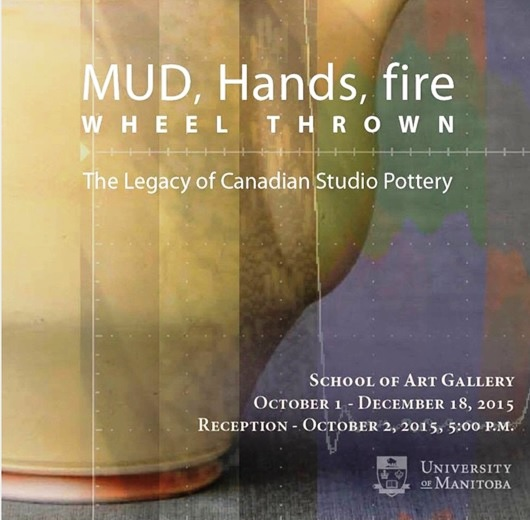 MUD, Hands Fire Exhibition, University of Manitoba, Winnipeg