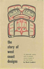 David Lambert. The Story of West Coast Designs on Hand-Made Pottery With 40 Authentic Stories and Myths of the Coast People. Booklet. Various publication dates 1960s-70s.